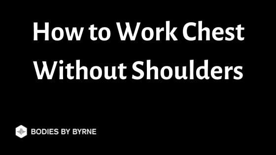 How to Work Chest Without Shoulders