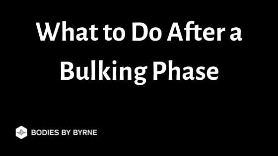 What to Do After a Bulking Phase