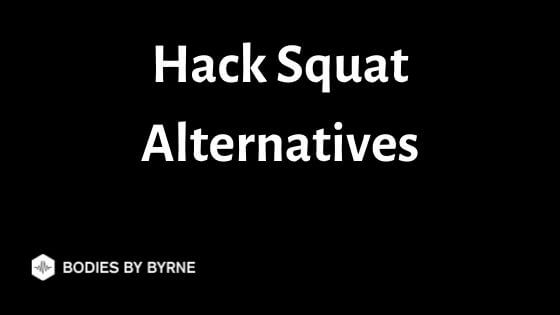 Hack Squat Alternatives