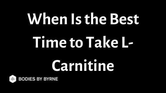 When Is the Best Time to Take L-Carnitine