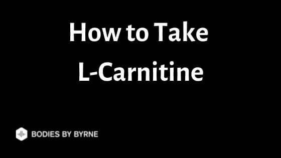 How to Take L-Carnitine