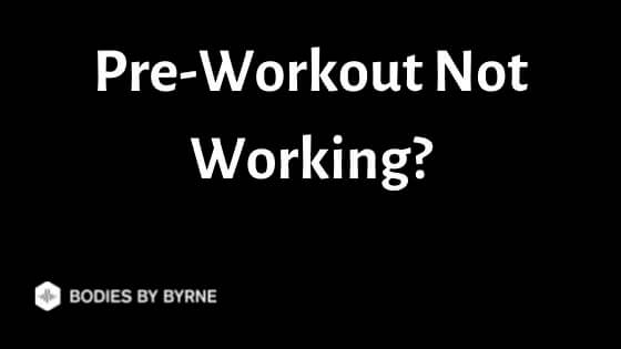 Pre-Workout Not Working